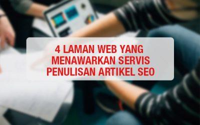 4 Laman Web Yang Menyediakan Servis Penulisan Artikel SEO