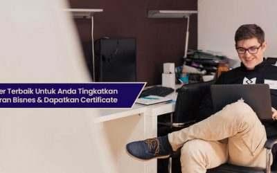 8 Sumber Terbaik Untuk Anda Tingkatkan Kemahiran Bisnes & Dapatkan Certificate