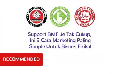 Support BMF Sahaja Tak Cukup, Ini 5 Cara Marketing Paling Simple Untuk Bisnes Fizikal