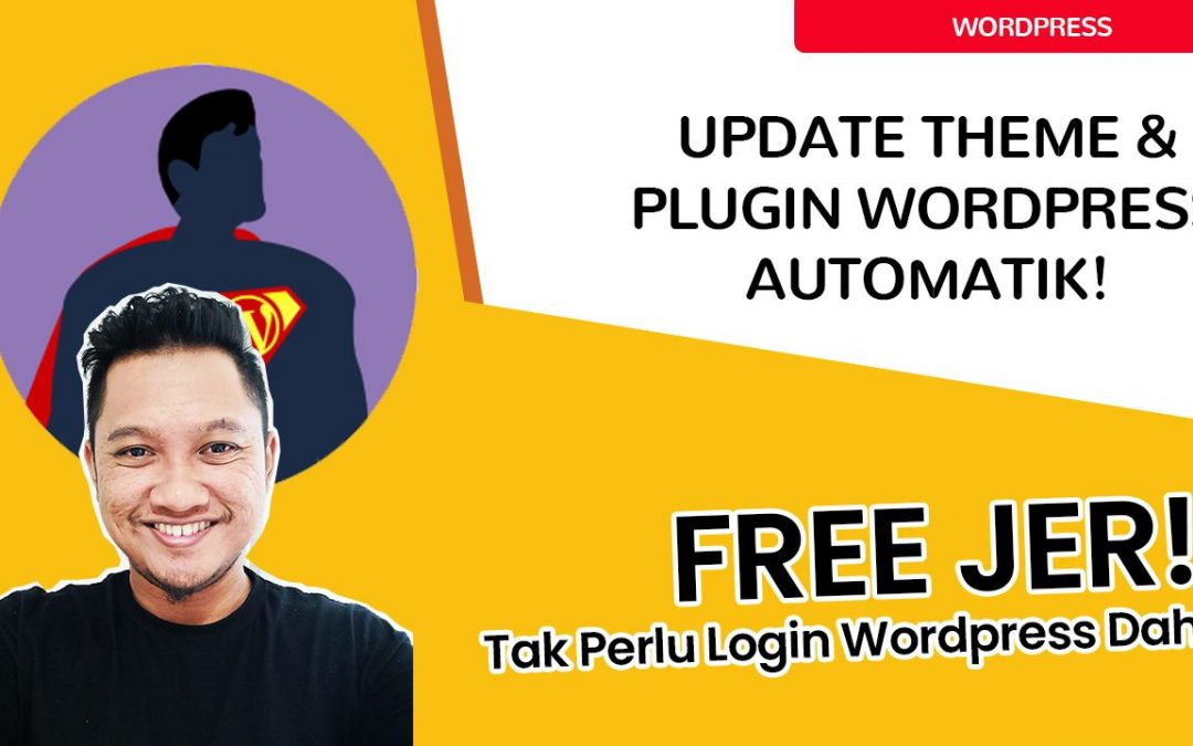 Elak Web Kena Hack, Ini Cara Update Theme & Plugin WordPress Secara Automatik
