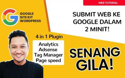 Cara Mudah Submit Web Ke Google Dalam Masa 2 Minit