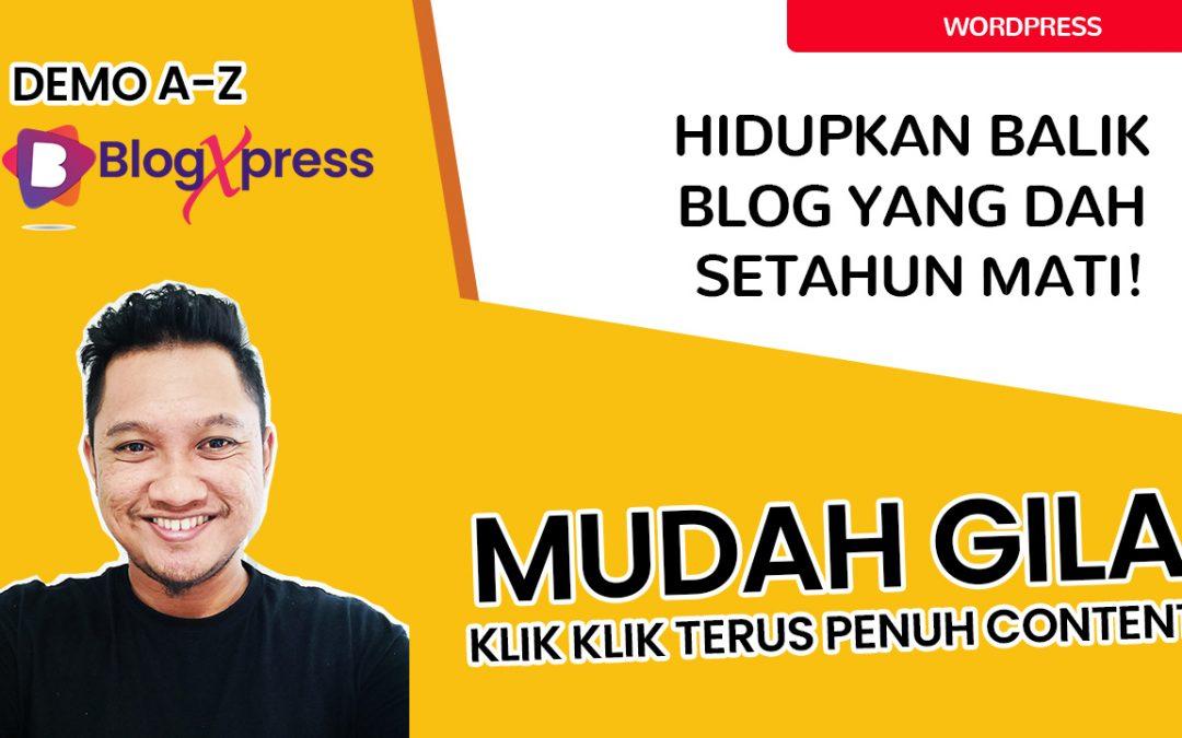 Padu Teruk Plugin Blogxpress Ni Boleh Hidupkan Balik Blog Yang Dah Setahun Tak Update Content